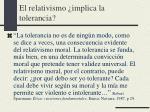 el relativismo implica la tolerancia