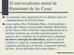 el universalismo moral de bartolom de las casas