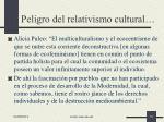 peligro del relativismo cultural
