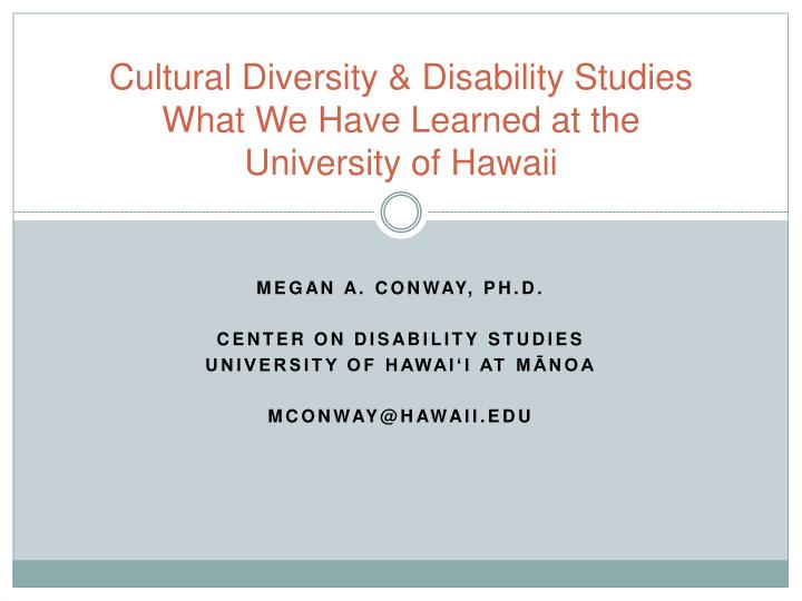cultural diversity disability studies what we have learned at the university of hawaii n.
