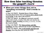 how does false teaching threaten the gospel cont d