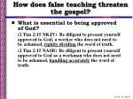 how does false teaching threaten the gospel