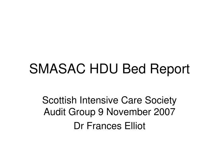 smasac hdu bed report n.