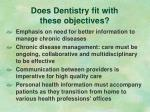 does dentistry fit with these objectives