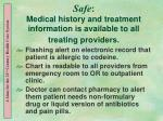 safe medical history and treatment information is available to all treating providers