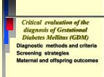 critical evaluation of the diagnosis of gestational diabetes mellitus gdm1