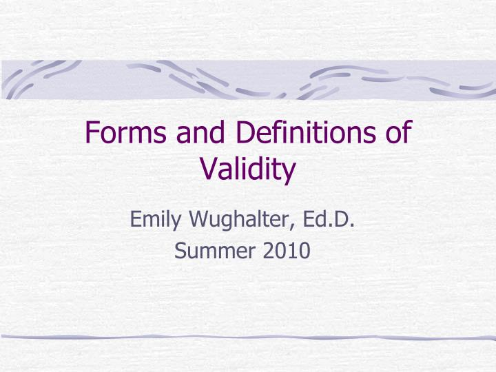 forms and definitions of validity n.