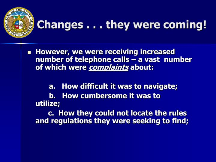 Changes . . . they were coming!