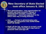 ne w secretary of state elected took office january 8 2001