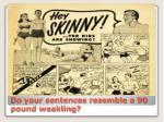 do your sentences resemble a 90 pound weakling