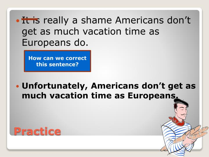 It is really a shame Americans don't get as much vacation time as Europeans do.