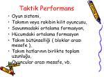 taktik performans