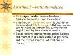 apartheid institutionalized