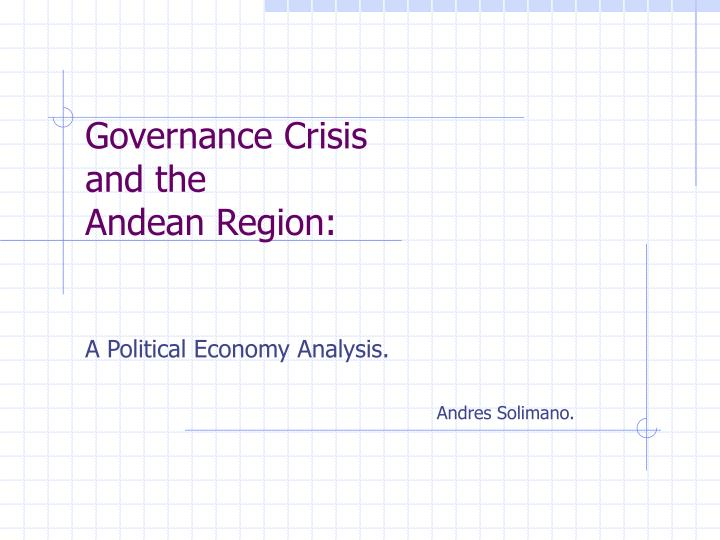 governance crisis and the andean region n.