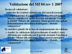 validazione del mi 04 rev 1 2007
