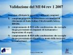 validazione del mi 04 rev 1 20072