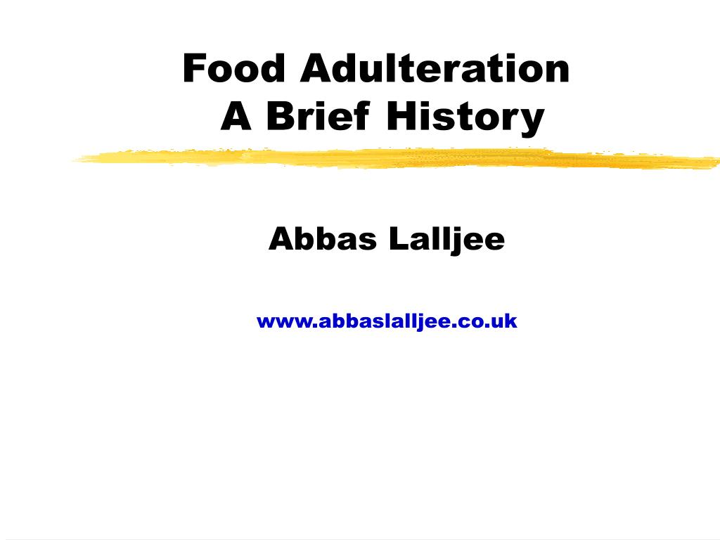 food adulteration a brief history l.