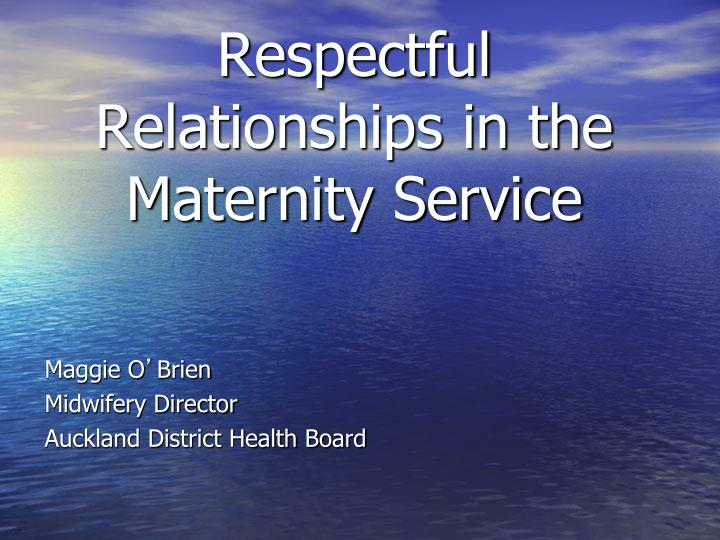 respectful relationships in the maternity service n.
