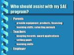 who should assist with my sae program