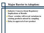 major barrier to adoption