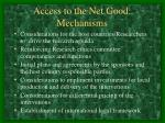 access to the net good mechanisms