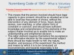 nuremberg code of 1947 what is voluntary consent