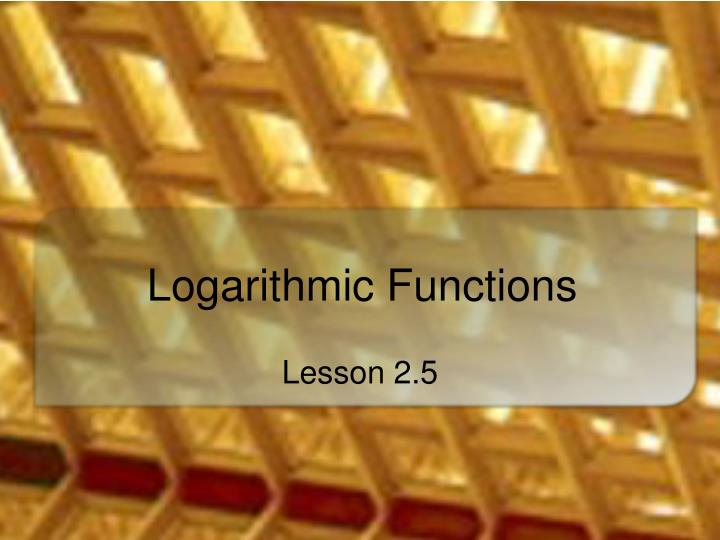 logarithmic functions n.