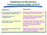 guidelines for becoming a transformational leader cont d