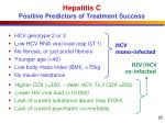 hepatitis c positive predictors of treatment success