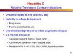 hepatitis c relative treatment contra indications