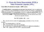 3 fluxo de caixa descontado fcd e valor presente l quido vpl4