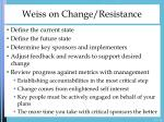 weiss on change resistance