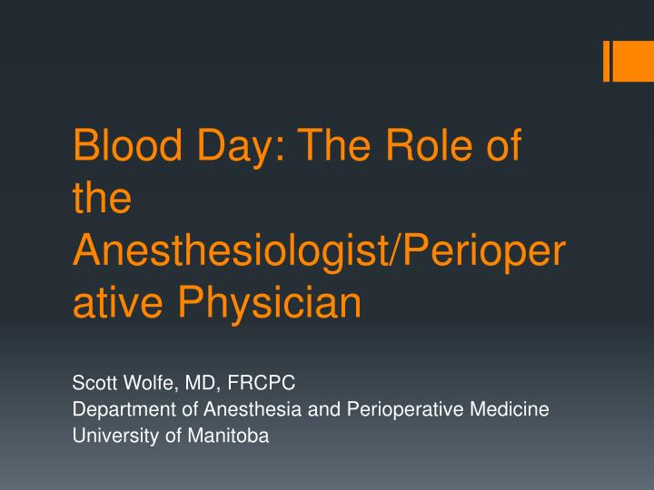 blood day the role of the anesthesiologist perioperative physician n.
