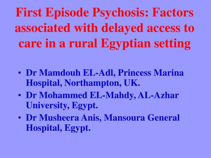 first episode psychosis factors associated with delayed access to care in a rural egyptian setting n.