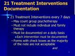 21 treatment interventions documentation