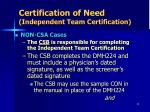 certification of need independent team certification