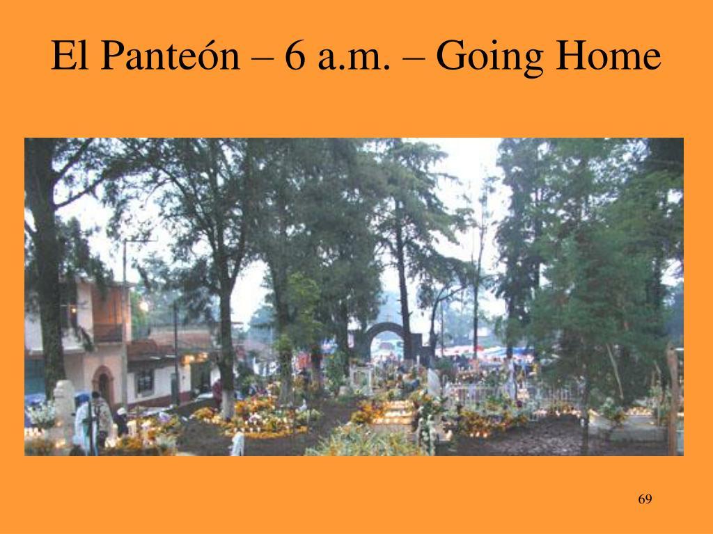 El Panteón – 6 a.m. – Going Home