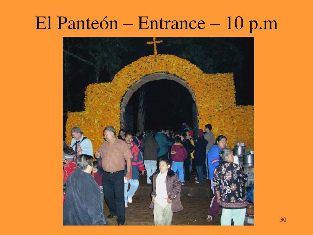 El Panteón – Entrance – 10 p.m