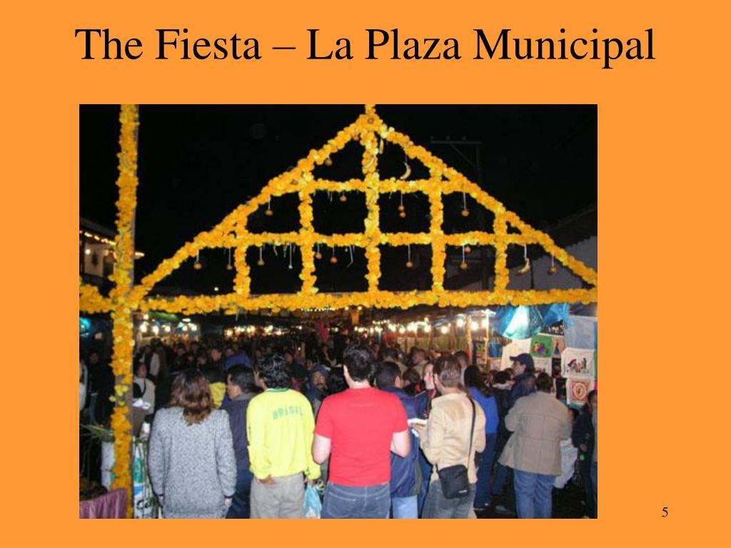 The Fiesta – La Plaza Municipal