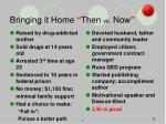 bringing it home then vs now