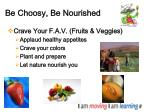 be choosy be nourished