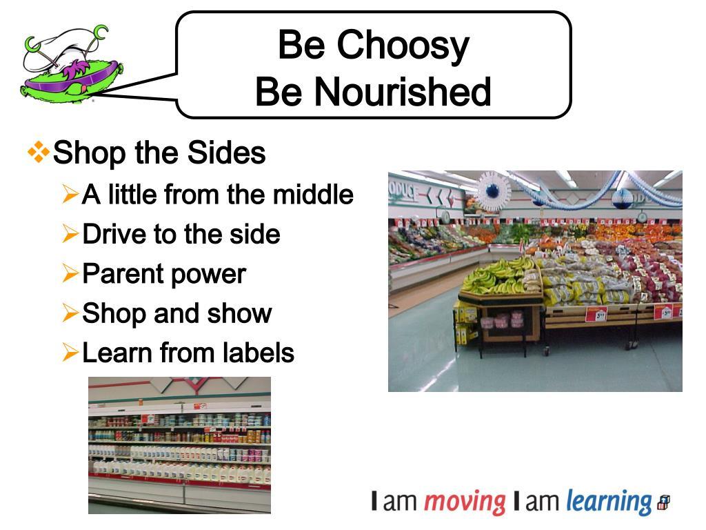 Be Choosy
