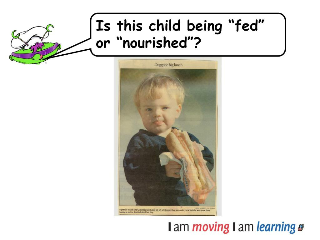 """Is this child being """"fed"""" or """"nourished""""?"""