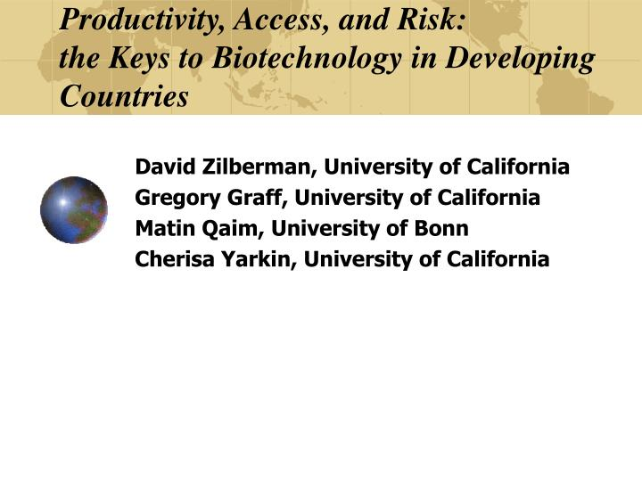 productivity access and risk the keys to biotechnology in developing countries n.