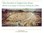 the growth of italian city states below is an image of florence during the 1400s