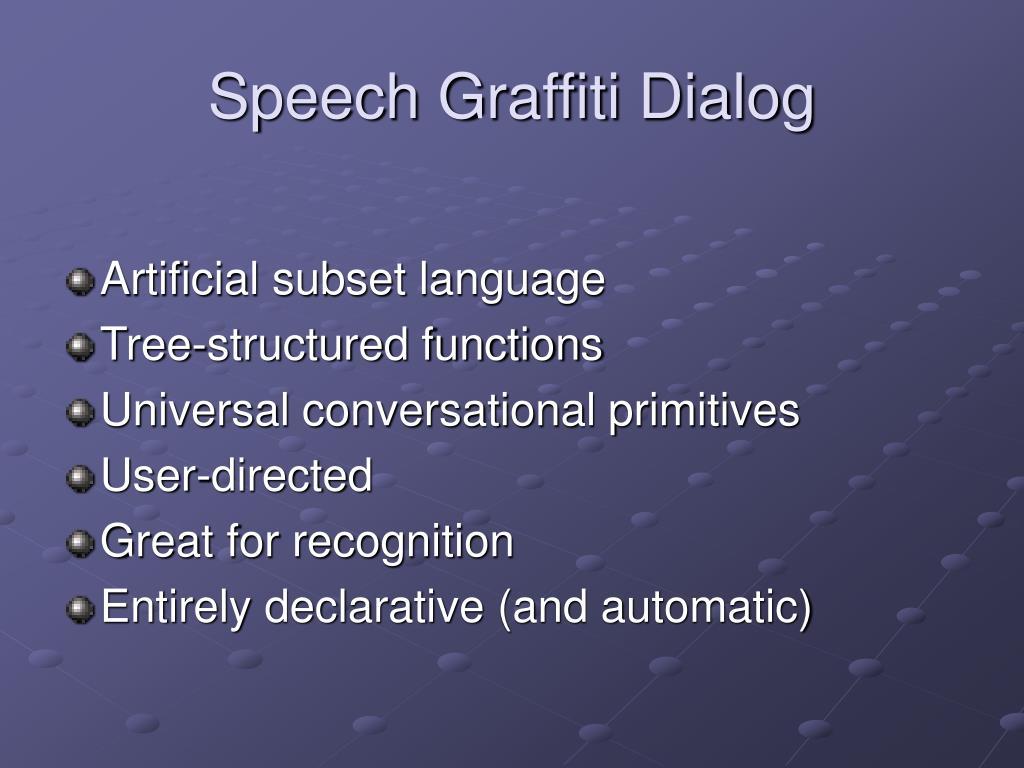 Speech Graffiti Dialog
