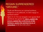 regain surrendered ground