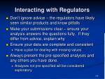 interacting with regulators