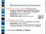 ralentissement psychomoteur