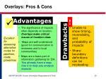 overlays pros cons